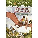 Magic Tree House, Book 1: Dinosaurs Before Dark | Mary Pope Osborne