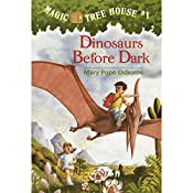Magic Tree House #1: Dinosaurs Before Dark | Mary Pope Osborne