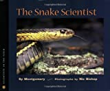 The Snake Scientist (Scientists in the Field Series)