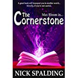 Max Bloom in... The Cornerstone: A Fast Paced Fantasy Adventureby Nick Spalding