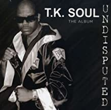 T.K. Soul - Undisputed: the Album