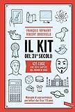 Il kit del 21� secolo: 625 cose che devi sapere del mondo di oggi