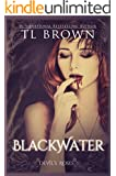 Blackwater (Devil's Roses Book 6) (The Devil's Roses)