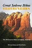 Great Sedona Hikes: The 50 Greatest Hikes in Sedona, Arizona
