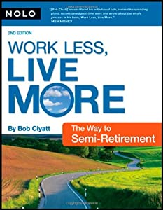 Work Less, Live More: The Way to Semi-Retirement from NOLO