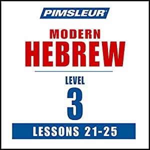 Pimsleur Hebrew Level 3 Lessons 21-25 Rede