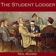 The Student Lodger Audiobook by Neil Munro Narrated by Cathy Dobson