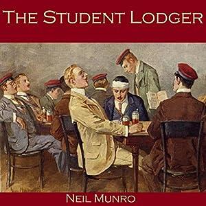 The Student Lodger Hörbuch von Neil Munro Gesprochen von: Cathy Dobson