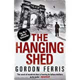 The Hanging Shed: Douglas Brodie Series, Book 1by Gordon Ferris