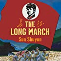 The Long March: The True History of Communist China's Founding Myth (       UNABRIDGED) by Sun Shuyun Narrated by Laural Merlington