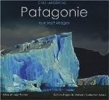 echange, troc Annie Pichon, Jean Pichon - Patagonie aux sept visages : Chili-Argentine