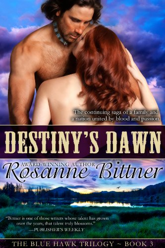 Rosanne Bittner - Destiny's Dawn (Blue Hawk Trilogy Book 3)