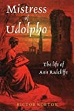 Mistress of Udolpho: Life of Ann Radcliffe