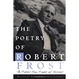 The Poetry of Robert Frost: The Collected Poems, Complete and Unabridged ~ Robert Frost