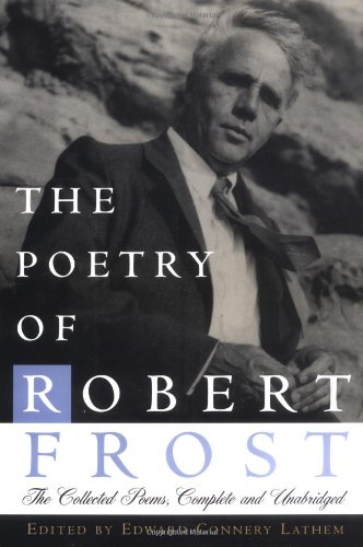 the-poetry-of-robert-frost-the-collected-poems-complete-and-unabridged
