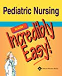 Pediatric Nursing Made Incredibly Eas...
