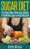 img - for Sugar Free Diet: Your Sugar Detox Blood Sugar Solution,To Eliminating Sugar Cravings Naturally! book / textbook / text book