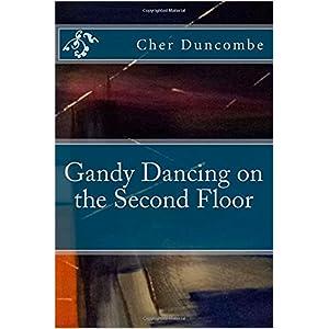 Gandy Dancing on the Second Floor