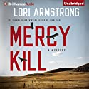 Mercy Kill (       UNABRIDGED) by Lori Armstrong Narrated by Jennifer Van Dyck