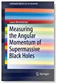 Measuring the Angular Momentum of Supermassive Black Holes (SpringerBriefs in Astronomy)