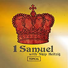 09 1 Samuel -Topical - 1986  by Skip Heitzig Narrated by Skip Heitzig