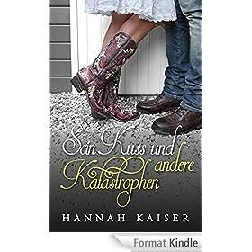 Sein Kuss und andere Katastrophen (German Edition)