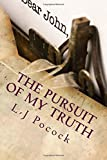 img - for The Pursuit Of My Truth: A true story book / textbook / text book