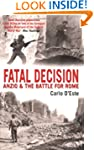 Fatal Decision: Anzio and the Battle...