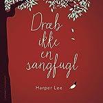 Dræb ikke en sangfugl | Harper Lee