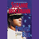 Forever Blue (       UNABRIDGED) by Suzanne Brockmann Narrated by Ashley Adlon