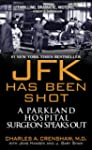 JFK Has Been Shot: A Parkland Hospita...