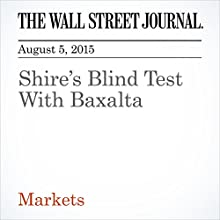Shire's Blind Test With Baxalta (       UNABRIDGED) by Helen Thomas Narrated by Ken Borgers