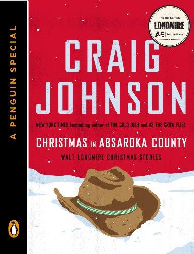 Christmas in Absaroka County: Walt Longmire Christmas Stories (A Penguin Special) (Walt Longmire Mysteries), by Craig Johnson