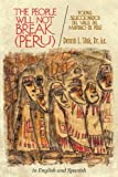 img - for The People Will Not Break (Peru): Poemas Seleccionados Del Valle Del Mantaro De Per  book / textbook / text book