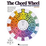 The Chord Wheel: The Ultimate Tool for All Musiciansby Jim Fleser