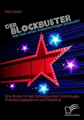 der-blockbuster-wie-man-einen-kassenschlager-produziert-eine-studie-mit-den-schwerpunkten-dramaturgi