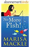 No More Fish. (Online dating romantic comedy!) (English Edition)