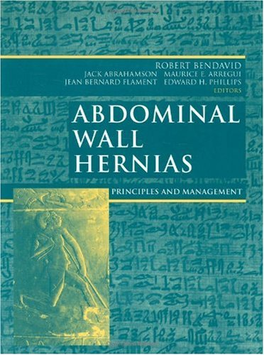 Abdominal Wall Hernias: Principles and Management (Bendavid, Abdominal Wall Hernias)