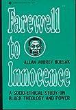 Farewell to Innocence: A Socio-Ethical Study on Black Theology and Black Power