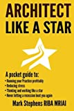 img - for Architect Like a Star: Never let a recession beat you again book / textbook / text book