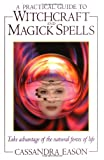 A Practical Guide to Witchcraft and Magick Spells (0572027044) by Cassandra Eason