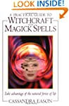 A Practical Guide to Witchcraft and M...