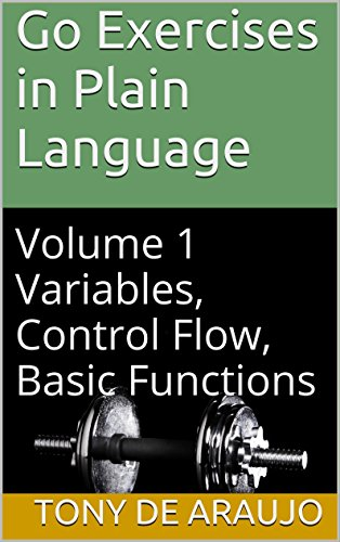 Go Exercises in Plain Language:Volume 1