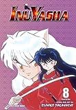 Inuyasha, Vol. 8 (VIZBIG Edition) (Inuyasha (Graphic Nove...