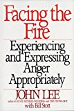 Facing the Fire: Experiencing and Expressing Anger Appropriately (0553372408) by Lee, John