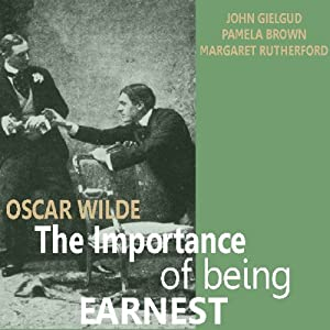 The Importance of Being Earnest | [Oscar Wilde]