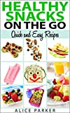 Healthy Snacks on The Go: Quick and Easy Recipes