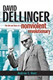 img - for David Dellinger: The Life and Times of a Nonviolent Revolutionary book / textbook / text book