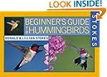 Stokes Beginner's Guide to Hummingbirds