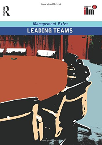 Leading Teams Revised Edition: Management Extra